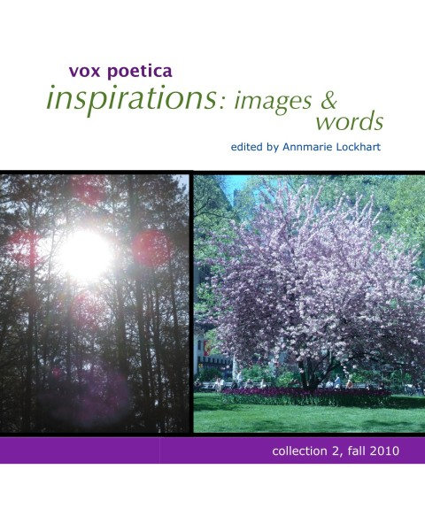 vox poetica inspirations: images & words, collection 2, fall 2010