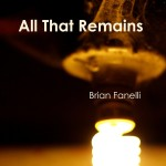 All That Remains by Brian Fanelli