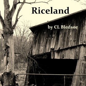 Riceland by CL Bledsoe