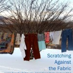 Scratching Against the Fabric